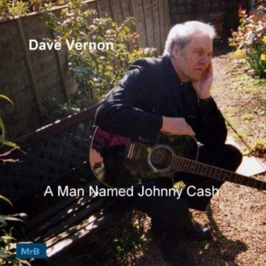 Dave Vernon- A Man Named Johnny Cash